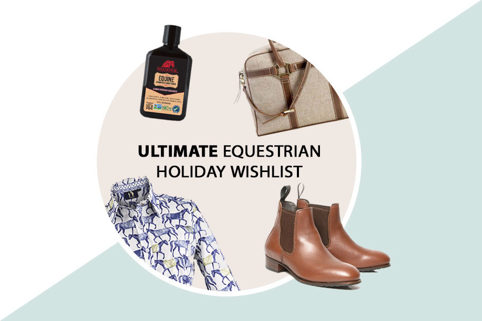 Equestrian Holiday Wishlist 2016